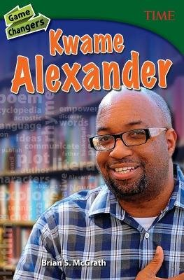 Game Changers: Kwame Alexander (Paperback, 2nd edition): Brian McGrath