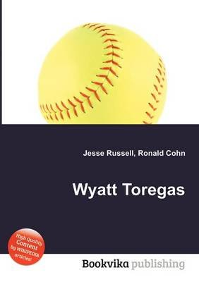Wyatt Toregas (Paperback): Jesse Russell, Ronald Cohn