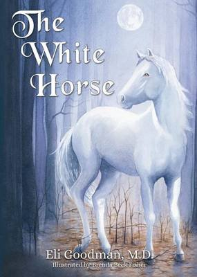The White Horse (Paperback): Eli Goodman