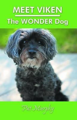 Meet Viken-The Wonder Dog - Kerrigan Adventures Childrens Series (Electronic book text): Patricia Ann Murphy