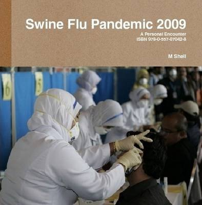 Swine Flu 2009 (Paperback): M Shell