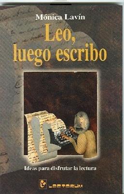 Leo, Luego Escribo - Ideas Para Disfrutar La Lectura (English, Spanish, Paperback): Monica Lavin