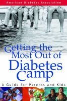 Getting the Most out of Diabetes Camp (Paperback): American Diabetes Association