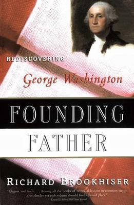 Founding Father (Paperback): Rich Brookhiser