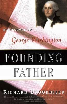 Founding Father (Paperback): Richard Brookhiser