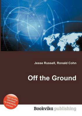 Off the Ground (Paperback): Jesse Russell, Ronald Cohn