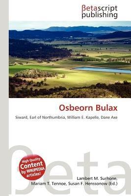 Osbeorn Bulax (Paperback): Lambert M. Surhone, Mariam T. Tennoe, Susan F. Henssonow