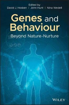 Genes and Behaviour - Beyond Nature-Nurture (Hardcover): David J. Hosken, John Hunt, Nina Wedell