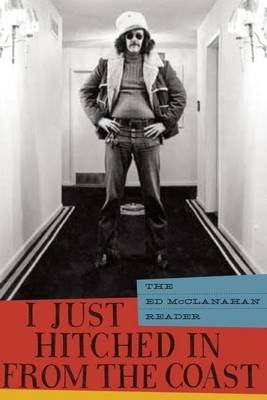 I Just Hitched in from the Coast (Electronic book text): Ed McClanahan