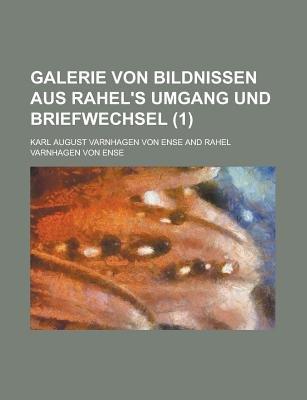 Galerie Von Bildnissen Aus Rahel's Umgang Und Briefwechsel (1) (English, German, Paperback): United States Congress...