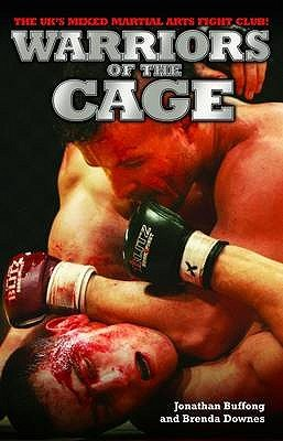 Warriors of the Cage - The UK's Mixed Martial Arts Fight Club! (Hardcover): Jonathan Buffong, Brenda Downes