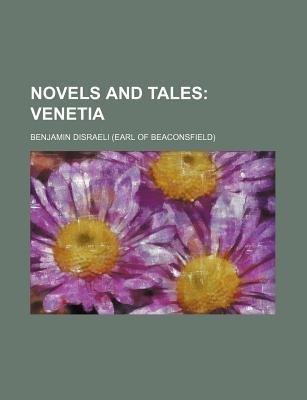 Venetia Volume 6 (Paperback): Benjamin Disraeli