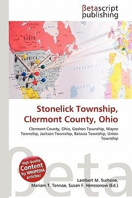Stonelick Township, Clermont County, Ohio (Paperback): Lambert M. Surhone, Mariam T. Tennoe, Susan F. Henssonow