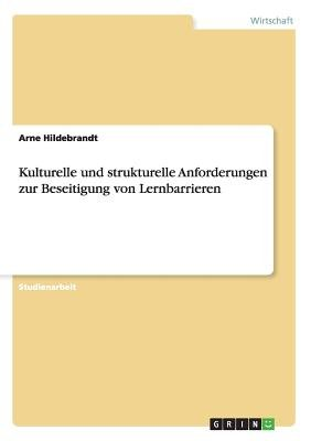 Kulturelle Und Strukturelle Anforderungen Zur Beseitigung Von Lernbarrieren (German, Paperback): Arne Hildebrandt
