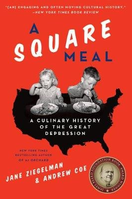 A Square Meal - A Culinary History Of The Great Depression (Paperback): Jane Ziegelman