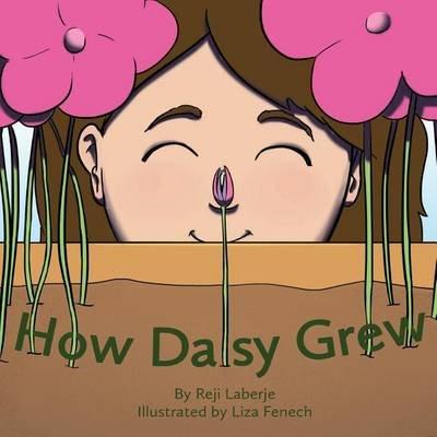 How Daisy Grew (Paperback): Reji Laberje