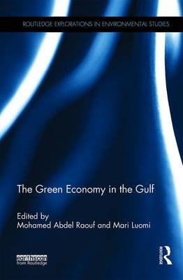 The Green Economy in the Gulf (Hardcover): Mohamed Abdelraouf, Mari Luomi