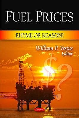 Fuel Prices - Rhyme or Reason? (Paperback, New): William P. Vestus