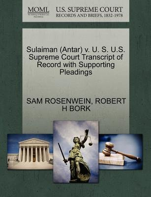 Sulaiman (Antar) V. U. S. U.S. Supreme Court Transcript of Record with Supporting Pleadings (Paperback): Sam Rosenwein, Robert...