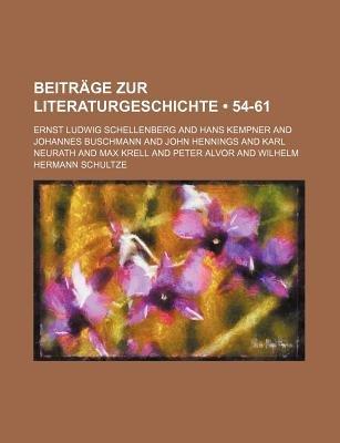 Beitrage Zur Literaturgeschichte (54-61) (English, German, Paperback): Ernst Ludwig Schellenberg