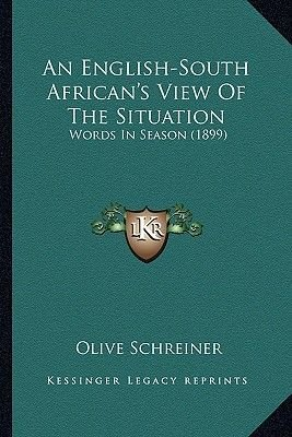 An English-South African's View of the Situation - Words in Season (1899) (Paperback): Olive Schreiner