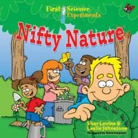 Nifty Nature (Paperback, New edition): Shar Levine, Leslie Johnstone