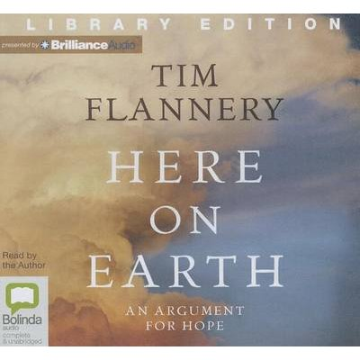 Here on Earth - Library Edition (Standard format, CD, Unabridged): Tim Flannery