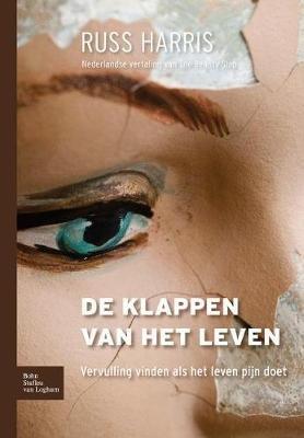 de Klappen Van Het Leven - Vervulling Vinden ALS Het Leven Pijn Doet (Dutch, Paperback): Russ Harris