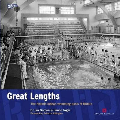 Great Lengths - The historic indoor swimming pools of Britain (Paperback): Ian Gordon, Simon Inglis