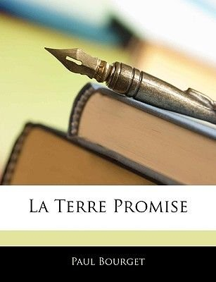La Terre Promise (English, French, Paperback): Paul Bourget
