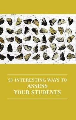 53 Interesting Ways to Assess Your Students (Paperback, 3rd Revised edition): Victoria Burns