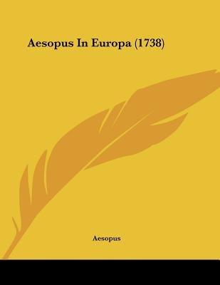 Aesopus in Europa (1738) (Dutch, Paperback): Aesopus