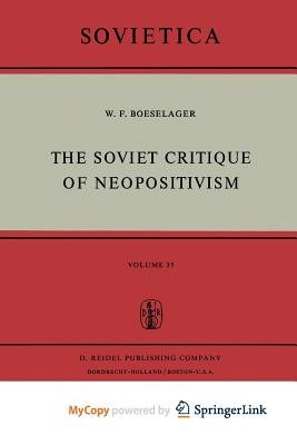 The Soviet Critique of Neopositivism (Paperback): W.F. Boeselager