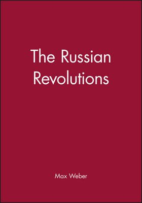 The Russian Revolutions (Paperback, New edition): Max Weber