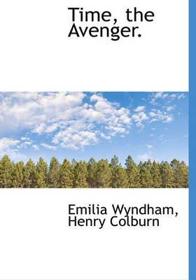Time, the Avenger. (Hardcover): Emilia Wyndham