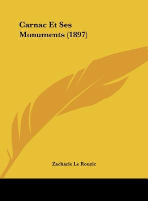 Carnac Et Ses Monuments (1897) (English, French, Hardcover): Zacharie Le Rouzic