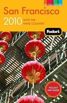 Fodor's San Francisco 2010 (Paperback, 2010): Fodor Travel Publications