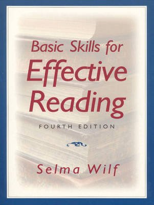 Basic Skills for Effective Reading (Paperback, 4th Ed): Selma Wilf