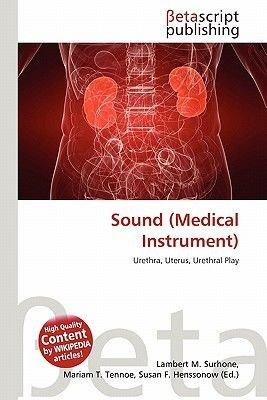 Sound (Medical Instrument) (Paperback): Lambert M. Surhone, Mariam T. Tennoe, Susan F. Henssonow