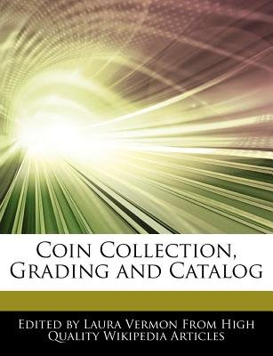 Coin Collection, Grading and Catalog (Paperback): Laura Vermon
