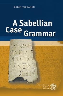 A Sabellian Case Grammar (English, German, Hardcover): Karin Tikkanen