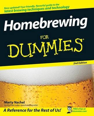 Homebrewing For Dummies (Paperback, 2nd Edition): Marty Nachel