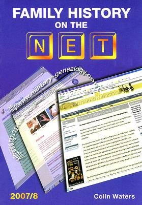 Family History on the Net (Paperback, 2007/8): Colin Waters