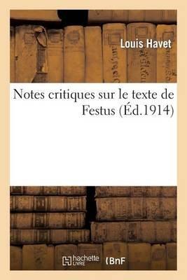 Notes Critiques Sur Le Texte de Festus (French, Paperback): Louis Havet, Havet-L