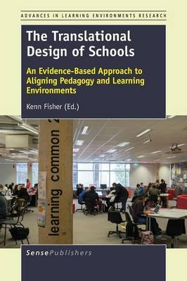 The Translational Design of Schools - An Evidence-Based Approach to Aligning Pedagogy and Learning Environments (Paperback):...