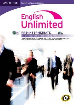 English Unlimited for Spanish Speakers Pre-intermediate Coursebook with E-portfolio (DVD-ROM): Alex Tilbury, Theresa...