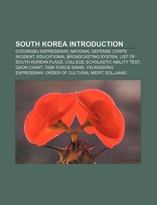South Korea Introduction - Gyeongbu Expressway, National Defense Corps Incident, Educational Broadcasting System, List of South...