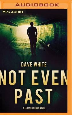 Not Even Past (MP3 format, CD): Dave White