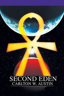 Second Eden (Electronic book text): Carlton W. Austin