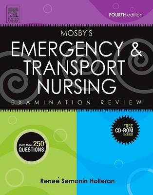 Mosby's Emergency & Transport Nursing Examination Review - E-Book (Electronic book text, 4th ed.): Renee S. Holleran